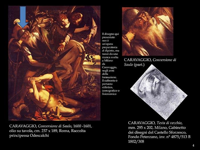 """Una pagina degli e book """"Giovane Caravaggio. Le cento opere ritrovate. La scoperta che rivoluziona il sistema Meris""""i. A sinistra vediamo la, Conversione di Saulo. In alto a destra l'isolamento della figura del soldato. In basso il disegno trovato nella bottega di Peterzano e attribuito al giovane Caravaggio. Michelangelo Merisi avrebbe sviluppato a Milano una ricerca che lo portò a realizzare teste di carattere che poi avrebbe utilizzato nel periodo romano. Non si tratta pertanto di disegni preparatori ai dipinti, ma di disegni accademici del giovane apprendista, la cui morfologia sarà trasferita nelle opere della maturità, come normalmente avviene in tutti gli artisti. I disegni del periodo di formazione restano infatti """"nella mano e nell'occhio"""" e divengono poi pittura"""