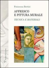 Affresco e pittura murale. Tecnica e materiali di Francesca Bertini