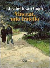 Elisabeth van Gogh, Vincent, mio fratello
